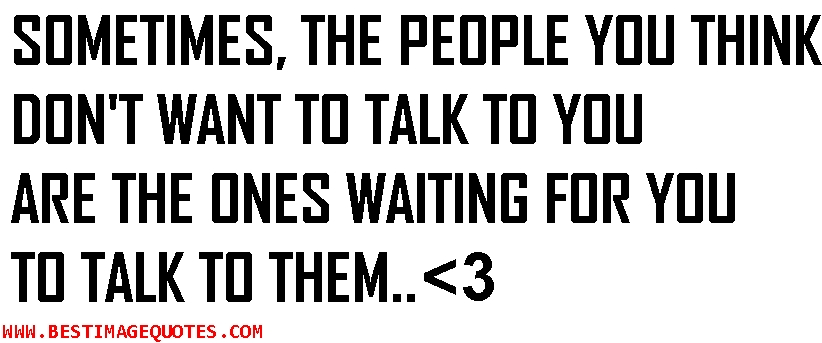 I Want To Talk To You Quotes. QuotesGram
