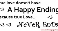 True love doesn't have a happy ending, because true love never ends
