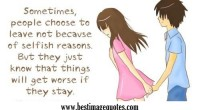 Sometimes people choose to leave not because of selfish reasons. But they just know that things will get worse if they stay.