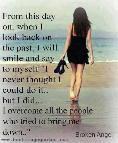 I Overcome All The People Who Tried To Bring Me Down [Picture Mesmerizing Quotes Com